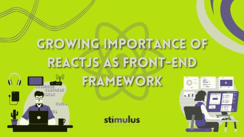 Growing Importance of ReactJS as Front-End Framework